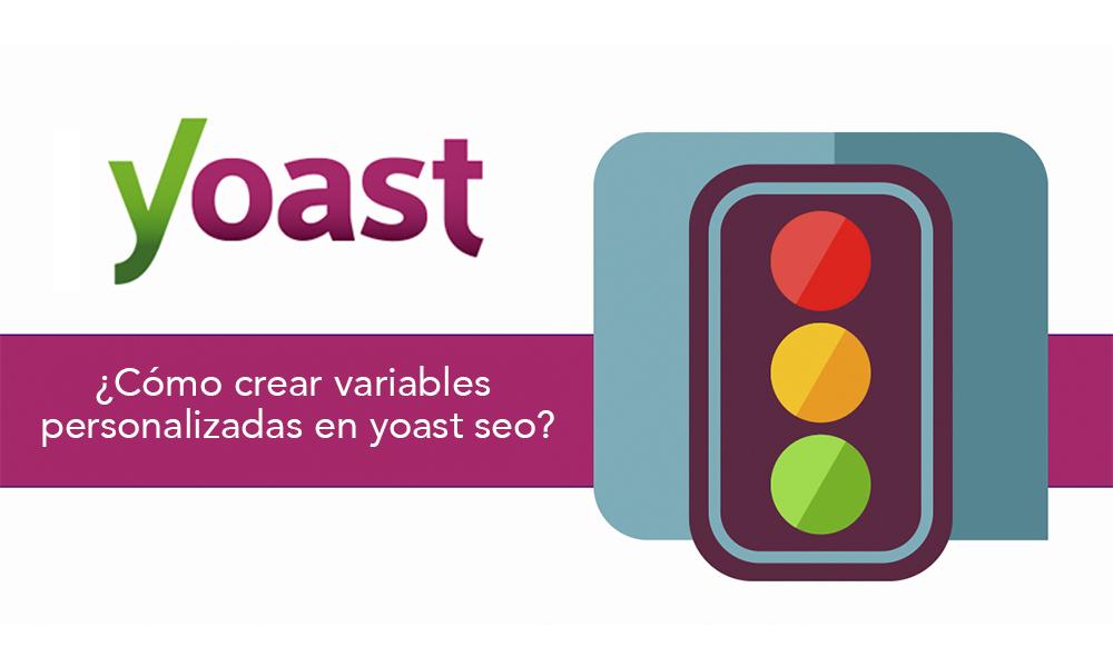¿Cómo crear variables personalizadas en yoast seo?