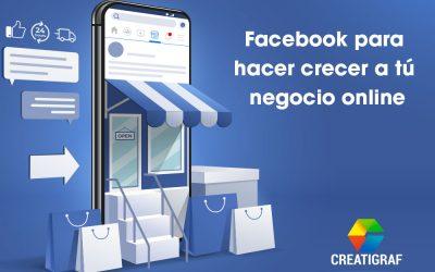 Facebook para hacer crecer a tú negocio online ¡Aprovecha estos tips!