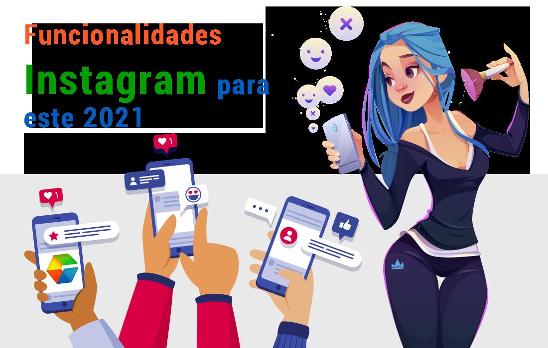 Funcionalidades de Instagram para este 2021