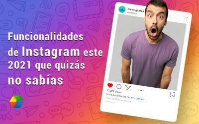 Funcionalidades de Instagram este 2021 que quizás no sabías ¡Conócelas!
