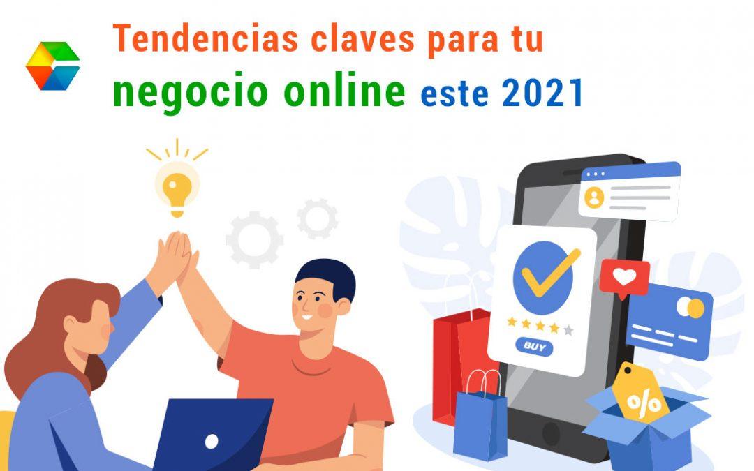 Tendencias claves para tu negocio online este 2021