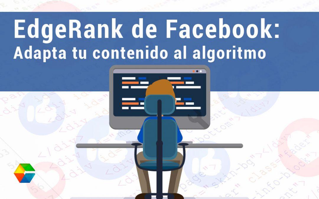 EdgeRank: Adapta tu contenido al algoritmo de Facebook y haz que trabaje para ti