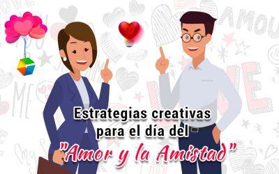 Estrategias creativas para redes sociales en el día del «Amor y la Amistad»