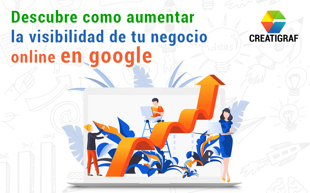 Cómo aumentar la visibilidad de mi negocio online en Google
