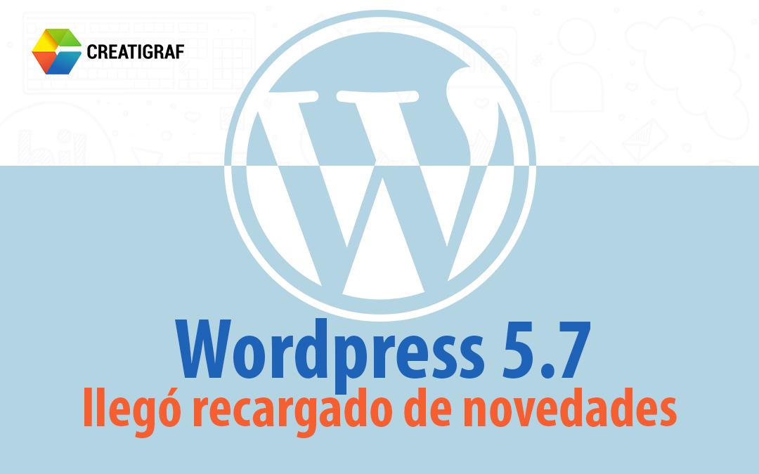WORDPRESS 5.7 llego recargado de novedades
