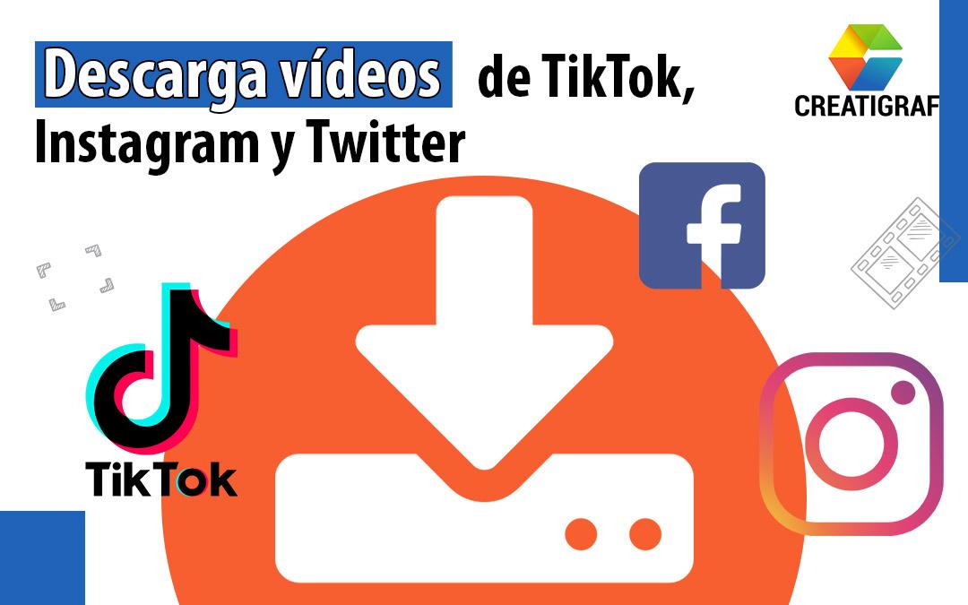 ¡Facilísimo! Descarga vídeos de TikTok, Instagram y Twitter