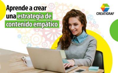 Aprende a crear una estrategia de contenido empático