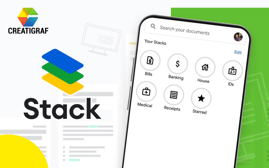 Conoce de qué se trata Google Stack y digitaliza documentos fácilmente