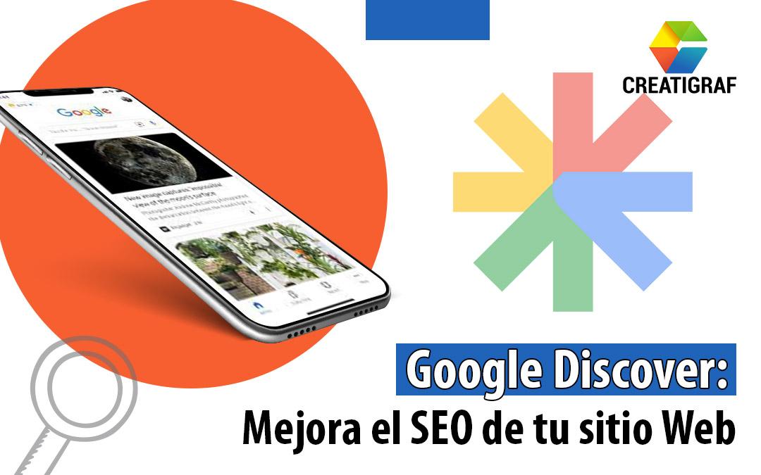 Google Discover: Mejora el SEO de tu sitio Web y olvídate de viejas prácticas