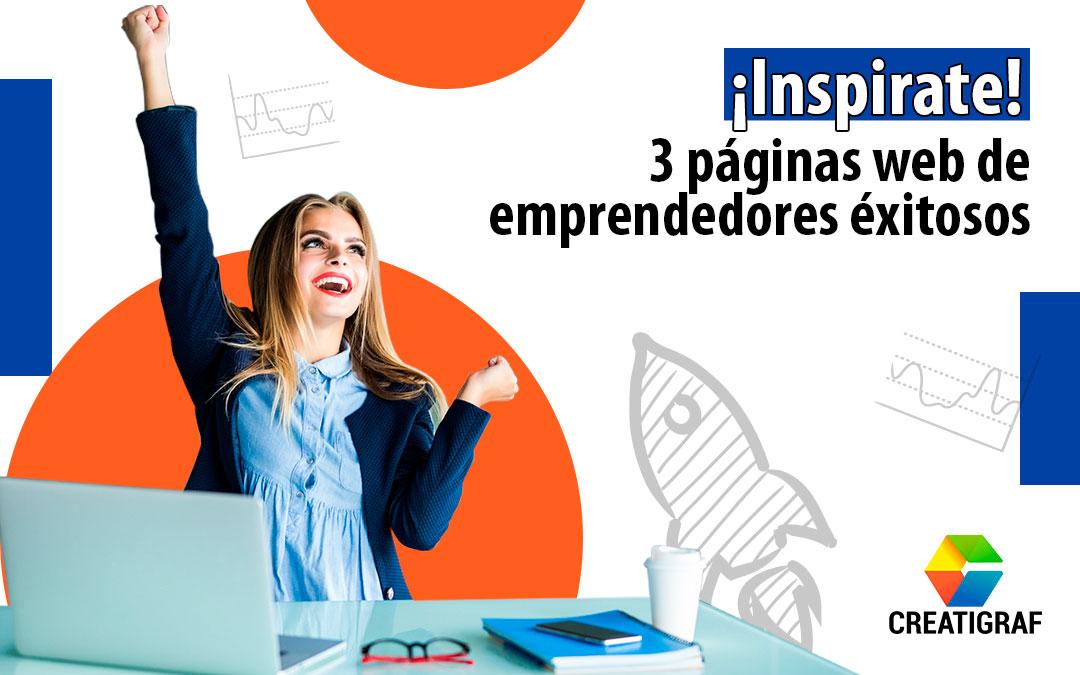 ¡Inspírate! Conoce estas 3 páginas web de emprendedores exitosos