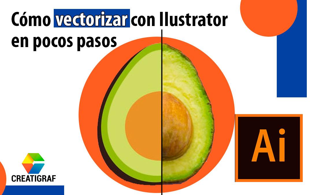 ¿Cómo vectorizar una imagen en Illustrator en pocos pasos?