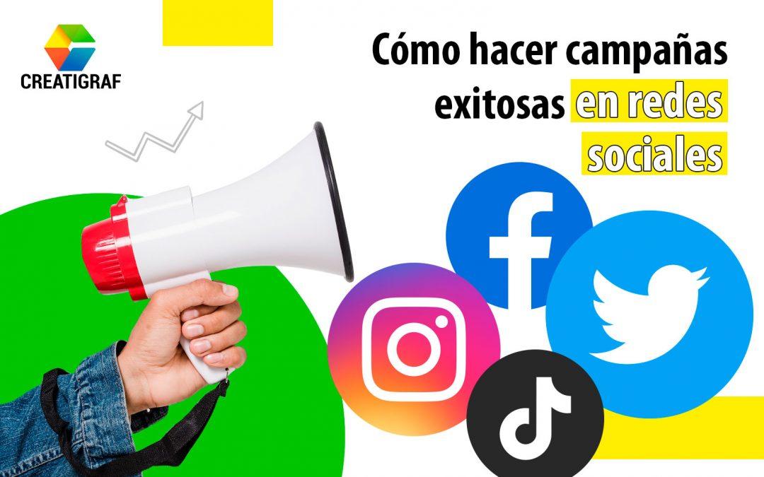 Cómo hacer campañas exitosas en redes sociales